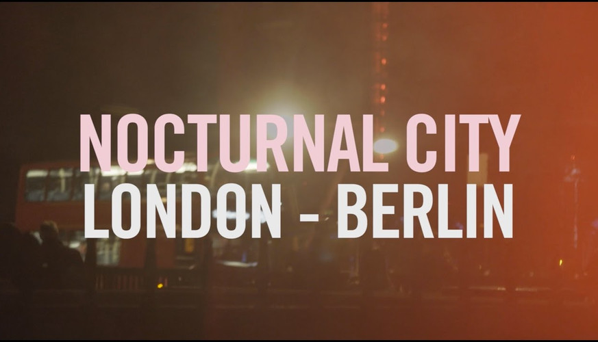 Nocturnal City London - Berlin