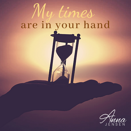 'My Times are in Your Hand'