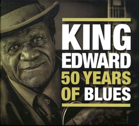 King Edward - 50 Years Of Blues