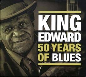 King Edward - 50 Years Of Blues