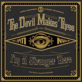 The Devil Makes Three - I'm A Strang