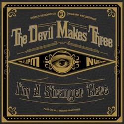 The Devil Makes Three - I'm A Strang