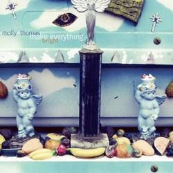 Molly Thomas - Make Everything Brigh