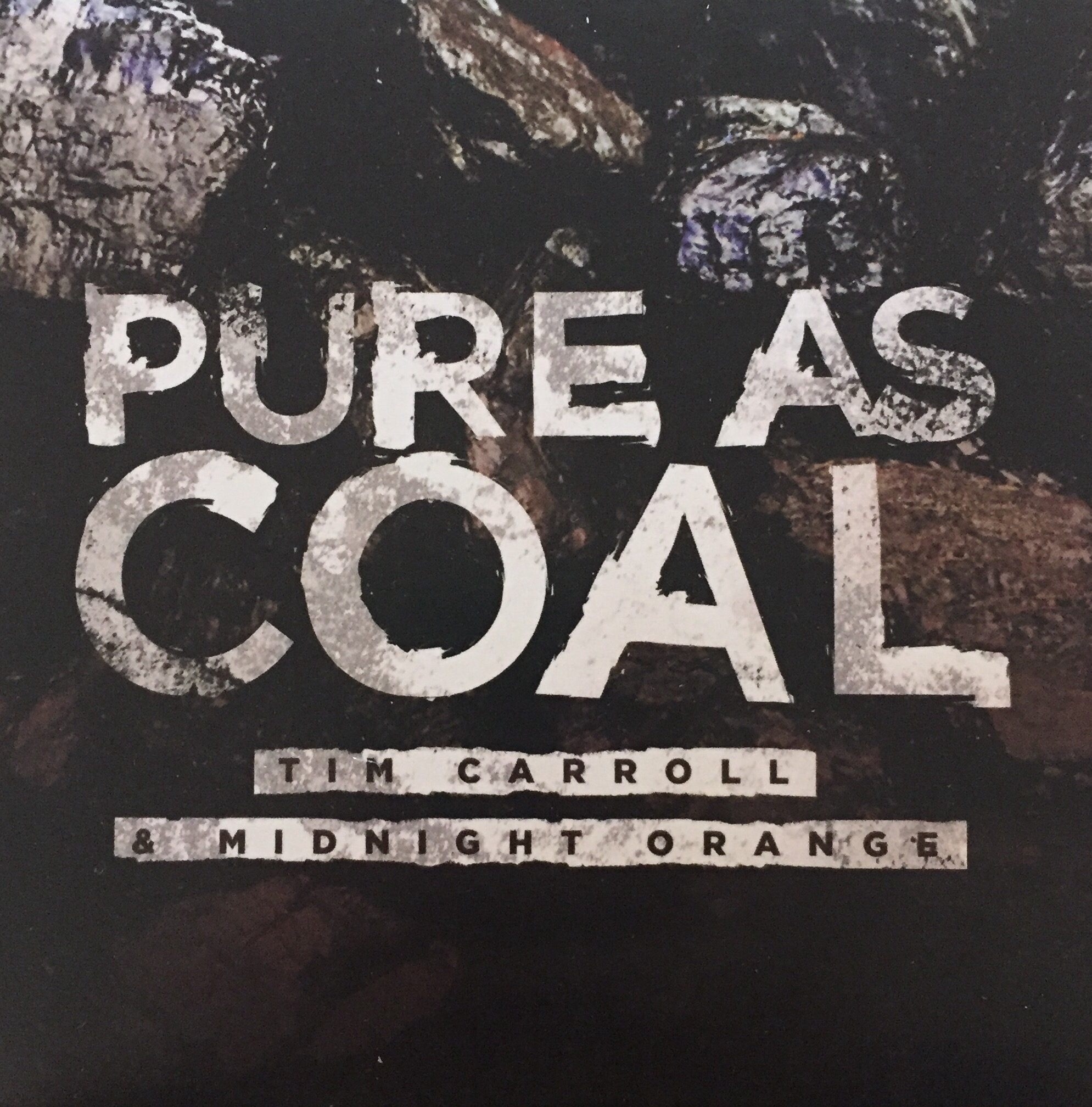 Tim Caroll - Pure As Coal
