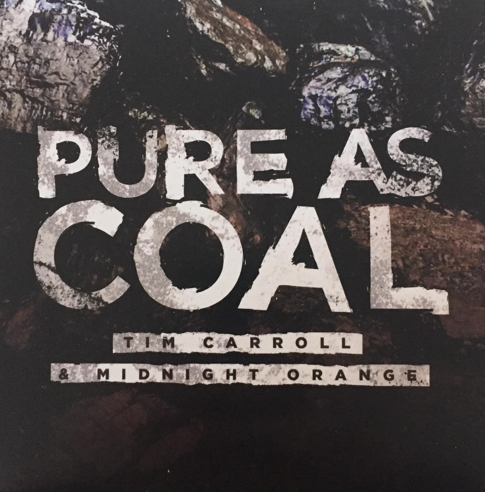 Tim Caroll - Pure As Coal
