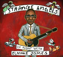 Strange Angels - In Flight With Elmore James