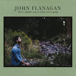 John Flanagan - There's Another Way