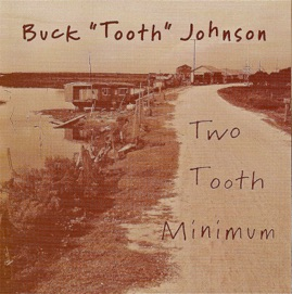 Bucktooth Johnson - Two Tooth Minimu