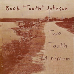 Bucktooth Johnson - Two Tooth Minimu
