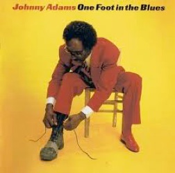 Johnny Adams - One Foot In The Blues