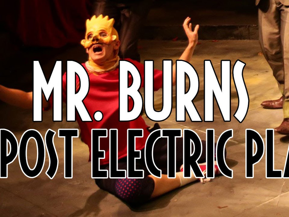 Mr. Burns A Post Electric Play Trailer