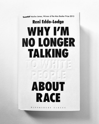Reni Eddo-Lodge: Why I'm No Longer Talking to White People About Race
