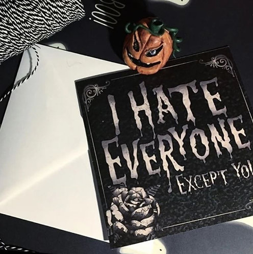 I Hate Everyone Except You dark & horror greeting card / The Crafty Burreato