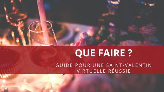 Que faire : le guide pour une Saint-Valentin virtuelle réussie