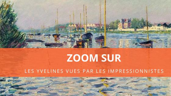 Zoom sur les Yvelines vues par les impressionnistes