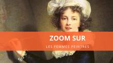 Zoom sur... Les femmes peintres