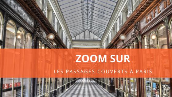 Zoom sur les passages couverts de Paris