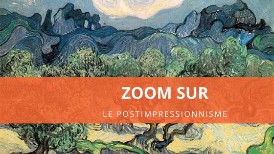 Zoom sur le Postimpressionnisme