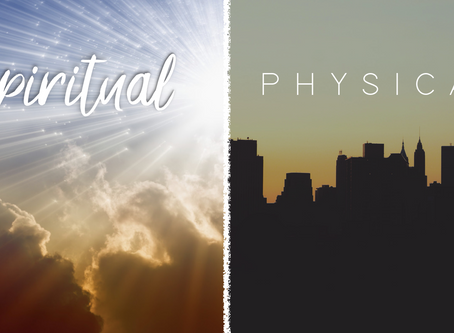 Spiritual V. Physical