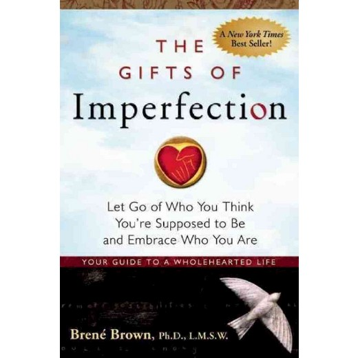 The Gifs Of Imperfection - Brene Brown, Ph.D., L.M.S.W