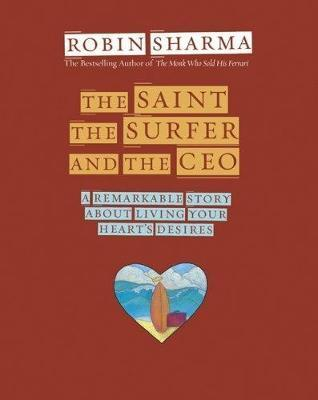 The Saint The Surfer And The CEO - Robin Sharma