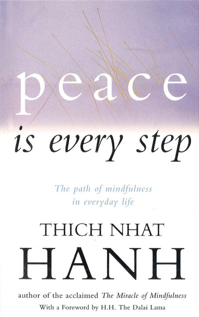 Peace Is Evey Step - Thich Nhat