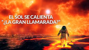 EL SOL SE CALIENTA Y NEIL ADVIERTE SALIR DEL PLANETA