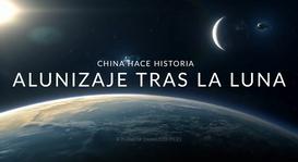 CHINA HACE HISTORIA ALUNIZAJE EN EL LADO OCULTO DE LA LUNA
