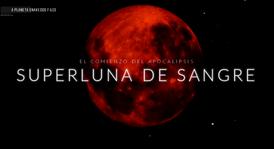 LA SUPERLUNA DE SANGRE DE ENERO MARCA EL COMIENZO DEL APOCALIPSIS