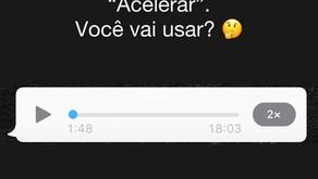"""Novo recurso """"acelerar áudio"""" no whatsapp: necessário ou perigoso?"""
