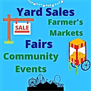 Fairs, Yard Sales, Farmers Markets, Community Eats