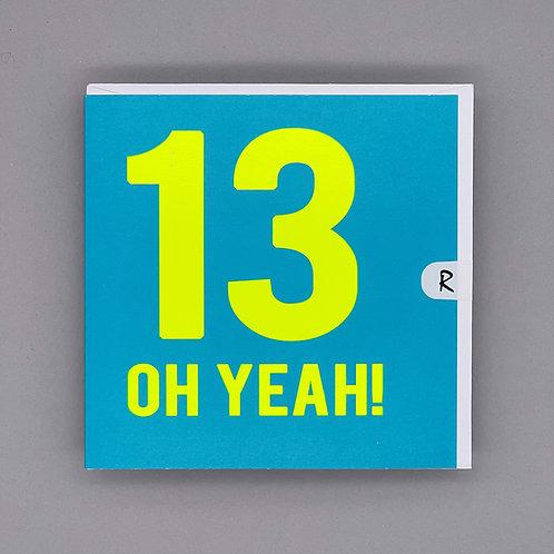 13th Birthday Blue Oh Yeah! Card