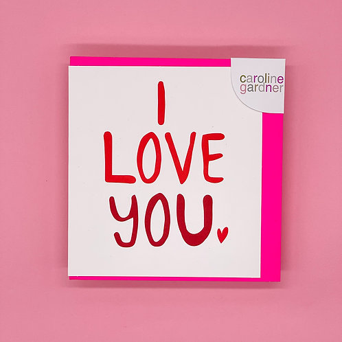 I Love You Valentines Card