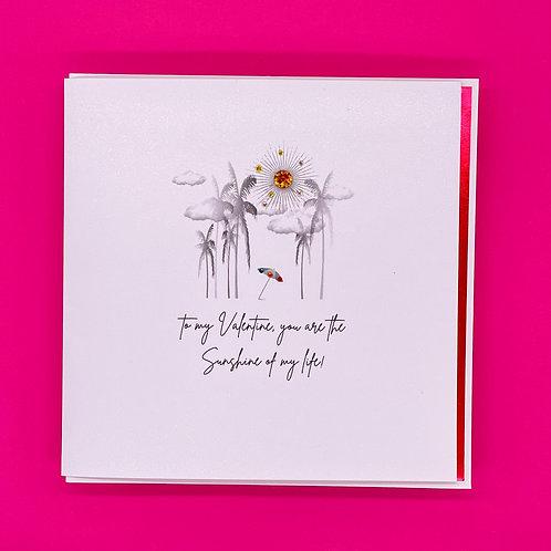 Sunshine Of my Life Valentines Card