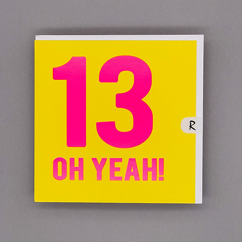 13th Birthday Pink Oh Yeah! Card