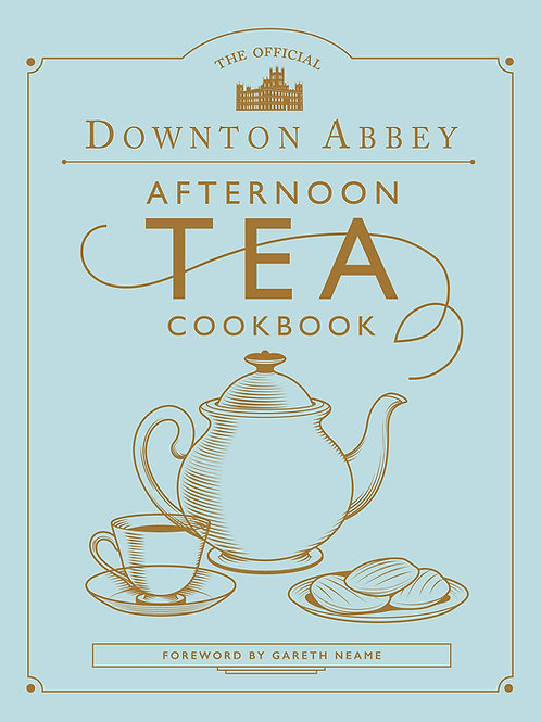 Downton Abbey Afternoon Tea Cookbook