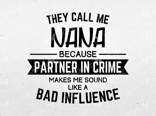 They Call Me NANA Partner In Crime Quote Saying | SVG Cut File
