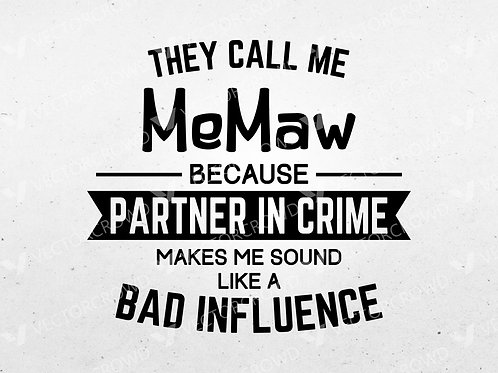 They Call Me MeMaw Partner In Crime Quote Saying | SVG Cut File