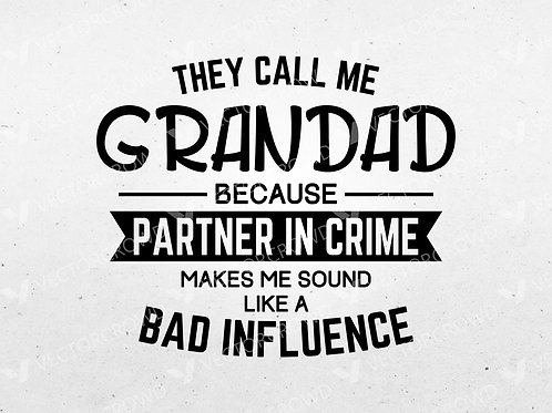 They Call Me Grandad Partner In Crime Quote Saying | SVG Cut File