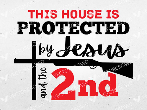 This House Protected by Jesus 2nd Amendment Saying Sign | SVG Cut File | VectorCrowd