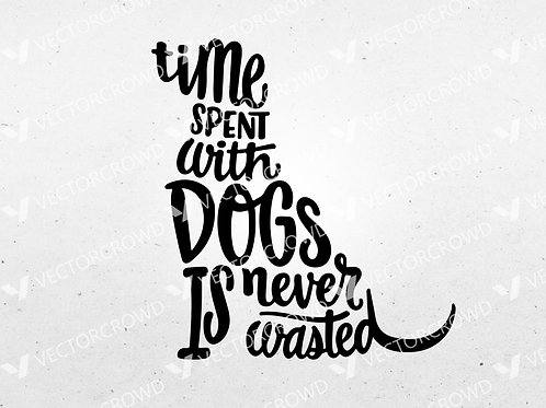 Time With Dog Is Never Wasted Logo | SVG Cut File