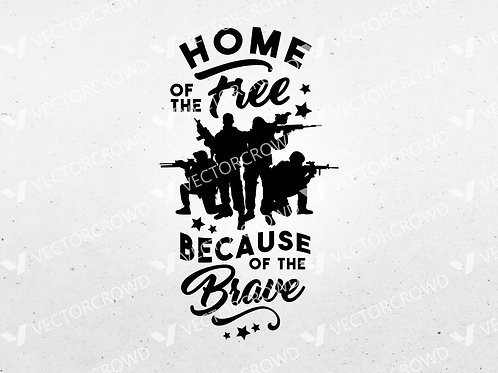 Home of Free Because of Brave Graphic | SVG Cut File
