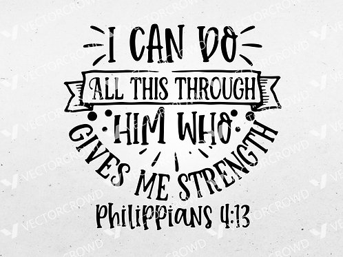 All Things Through Him Who Gives Me Strength Quote | SVG Cut File
