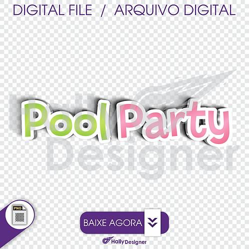 Arquivo Digital PNG - Festa Praia - Logo Pool Party