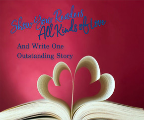 Show Your Readers All Kinds of Love and Write One Outstanding Story