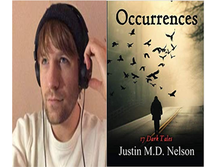 Author Interview with Justin M. D. Nelson, Author of OCCURRENCES, 17 DARK TALES