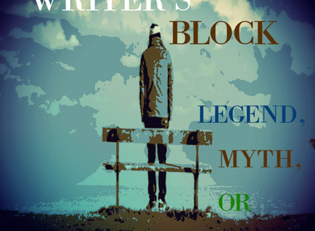 Writer's Block. Legend, Myth, or Folktale?