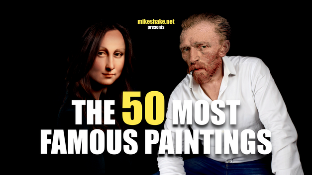Mikeshake The 50 Most Famous Paintings