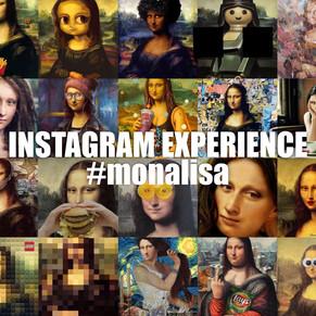 INSTAGRAM EXPERIENCE 06 #MONALISA