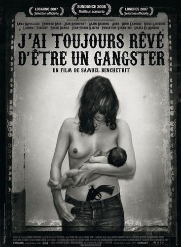 J'ai toujours rêvé d'être un gangster |2008 | Film complet en français
